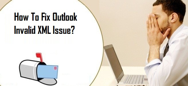 Outlook Invalid XML Issue