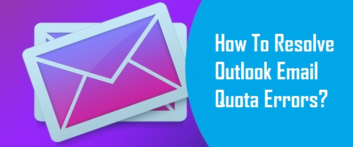 Outlook Email Quota Errors