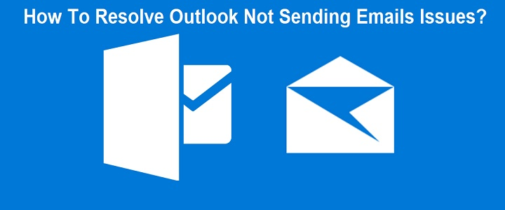 Outlook Not Sending Emails Issues